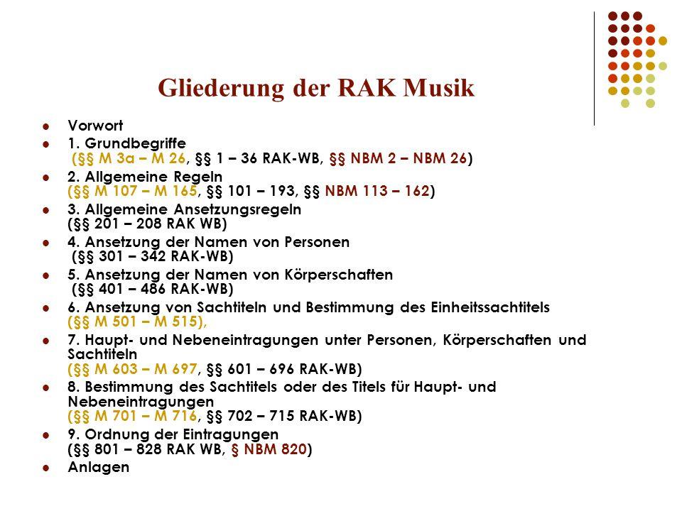Gliederung der RAK Musik Vorwort 1.