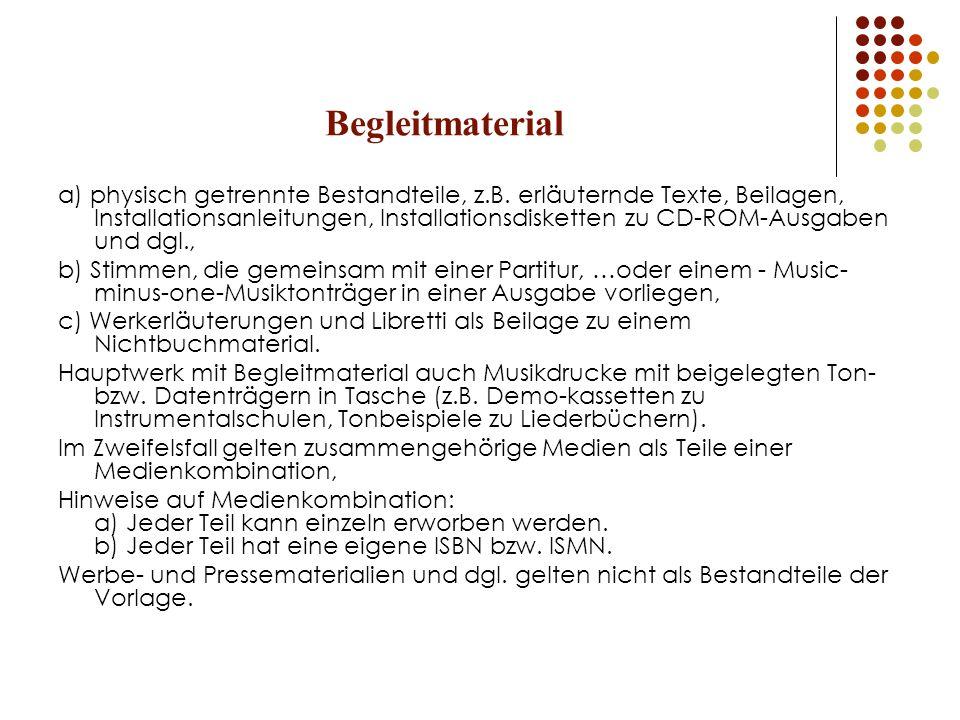 Begleitmaterial a) physisch getrennte Bestandteile, z.B.