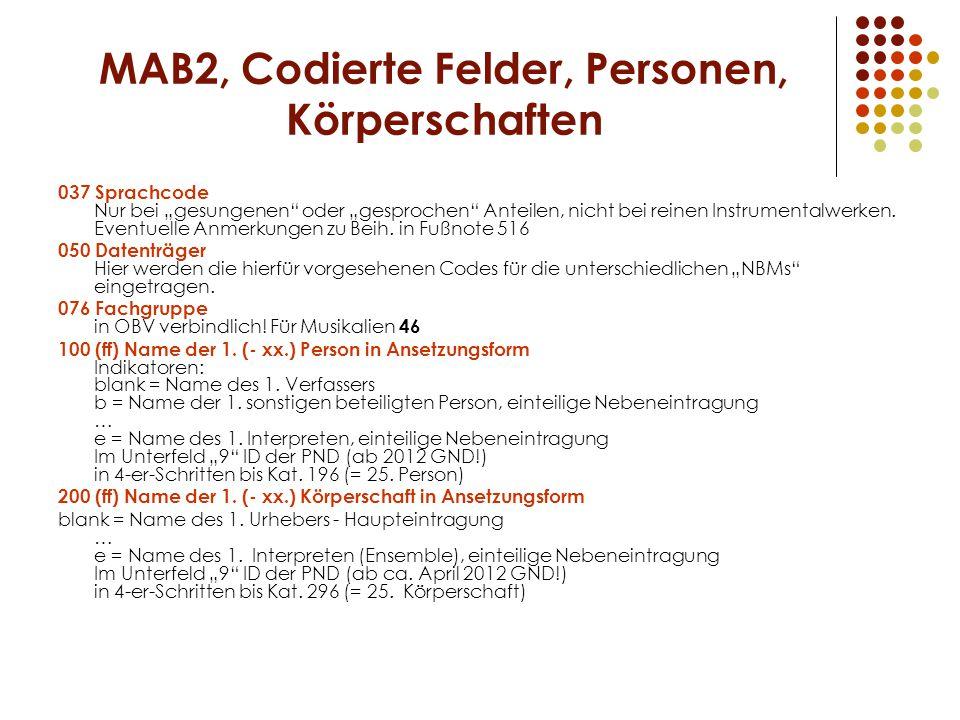 """MAB2, Codierte Felder, Personen, Körperschaften 037 Sprachcode Nur bei """"gesungenen oder """"gesprochen Anteilen, nicht bei reinen Instrumentalwerken."""