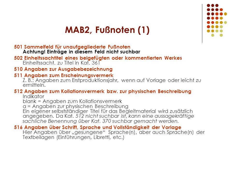 MAB2, Fußnoten (1) 501 Sammelfeld für unaufgegliederte Fußnoten Achtung.