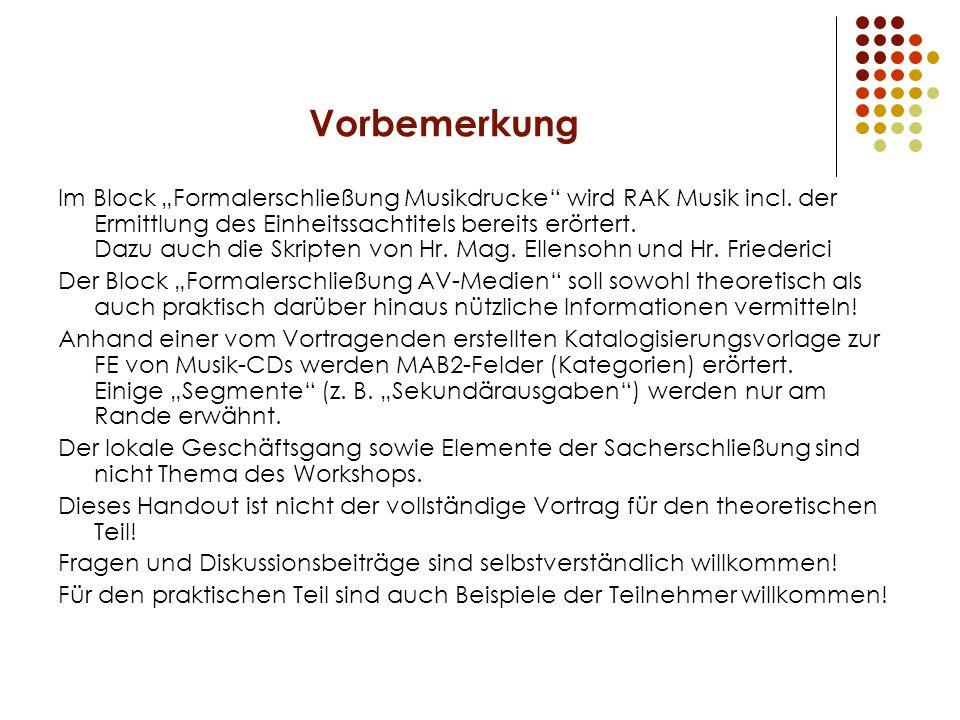 """Vorbemerkung Im Block """"Formalerschließung Musikdrucke wird RAK Musik incl."""