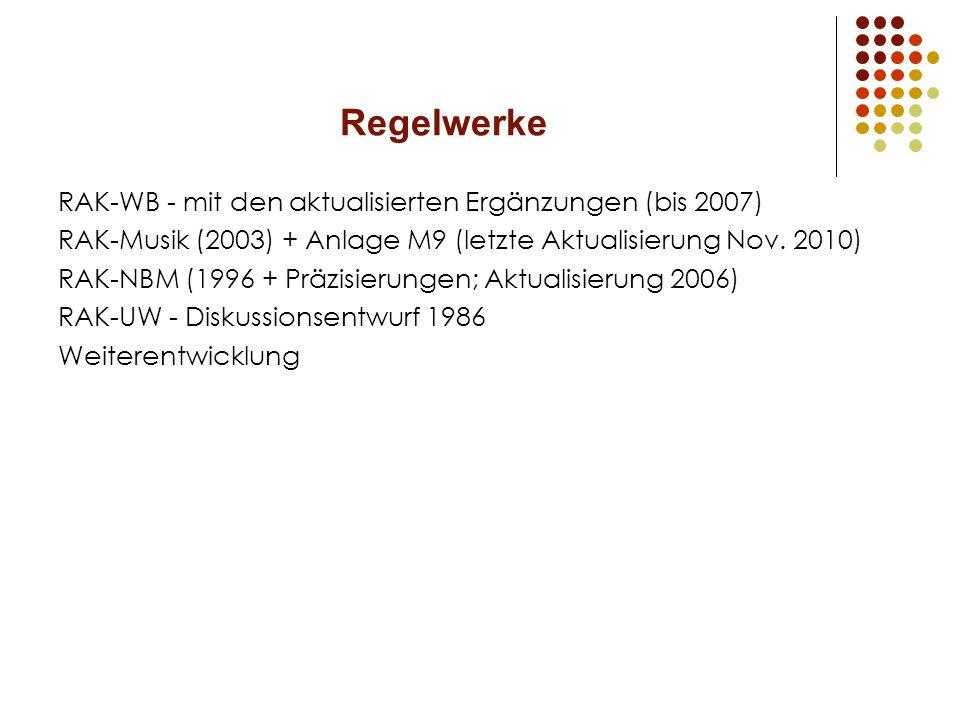 Regelwerke RAK-WB - mit den aktualisierten Ergänzungen (bis 2007) RAK-Musik (2003) + Anlage M9 (letzte Aktualisierung Nov.