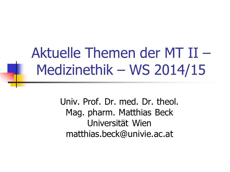 Aktuelle Themen der MT II – Medizinethik – WS 2014/15 Univ.