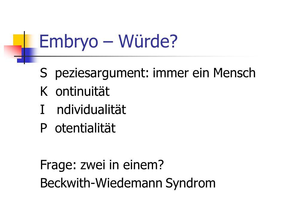 Embryo – Würde.