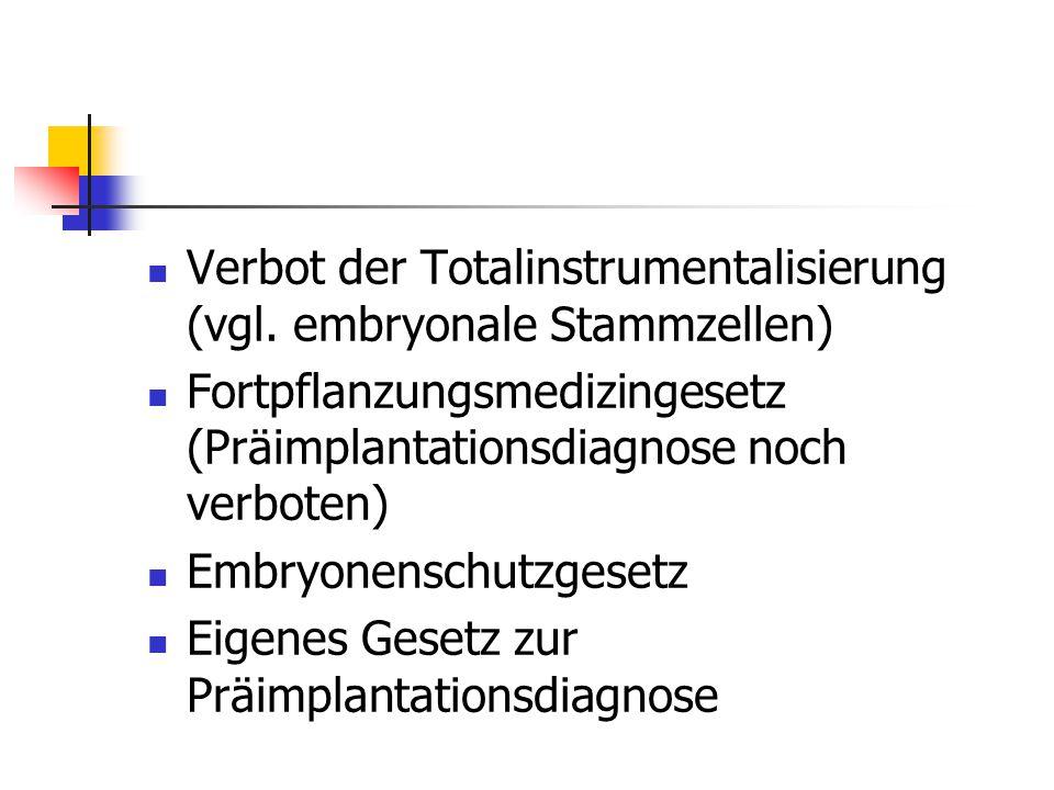 Verbot der Totalinstrumentalisierung (vgl.
