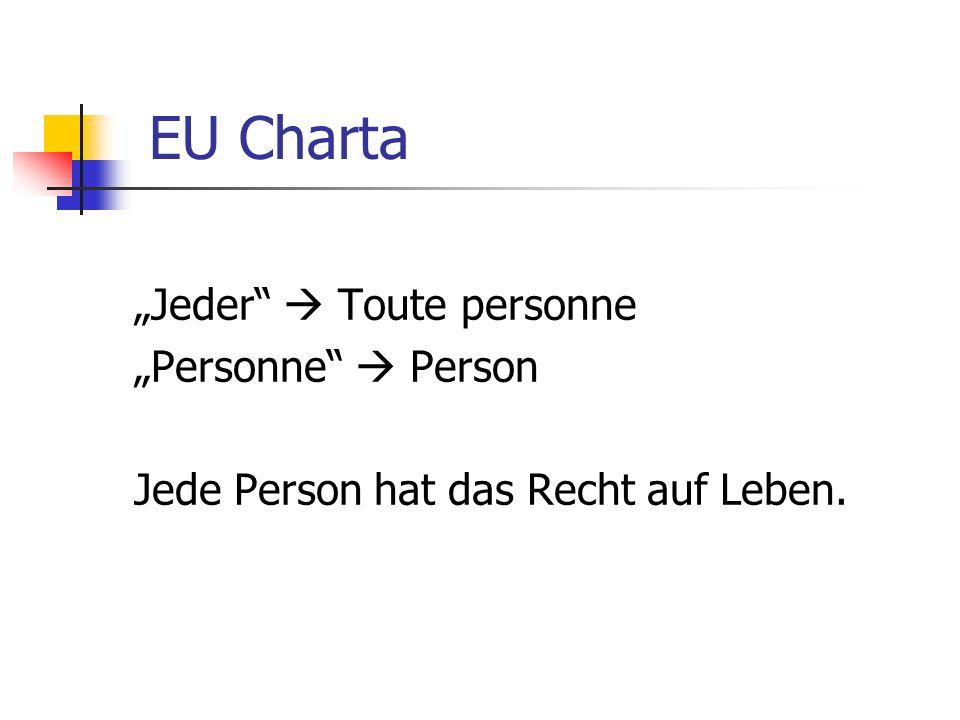 "EU Charta ""Jeder  Toute personne ""Personne  Person Jede Person hat das Recht auf Leben."