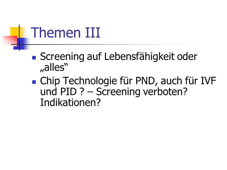 """Themen III Screening auf Lebensfähigkeit oder """"alles Chip Technologie für PND, auch für IVF und PID ."""