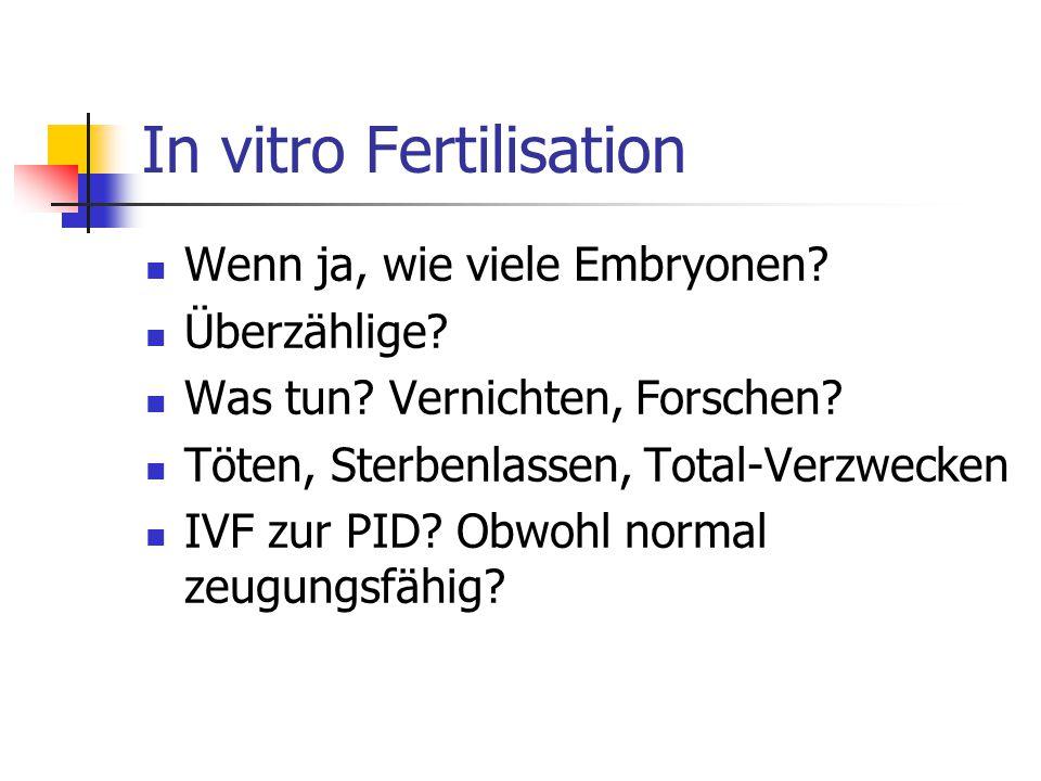 In vitro Fertilisation Wenn ja, wie viele Embryonen.