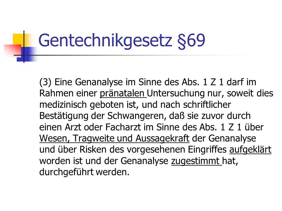 Gentechnikgesetz §69 (3) Eine Genanalyse im Sinne des Abs.