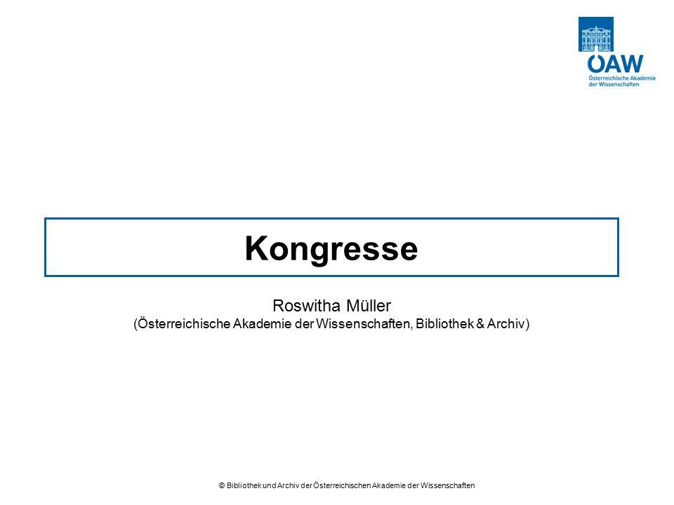 © Bibliothek und Archiv der Österreichischen Akademie der Wissenschaften Kongresse Roswitha Müller (Österreichische Akademie der Wissenschaften, Bibli