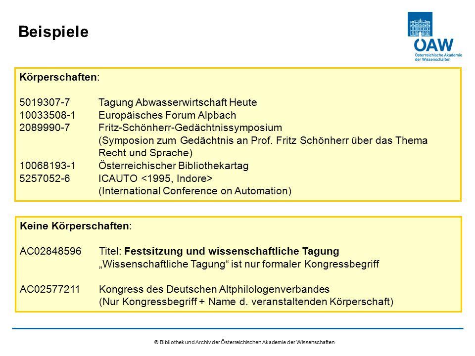 © Bibliothek und Archiv der Österreichischen Akademie der Wissenschaften Beispiele Körperschaften: 5019307-7Tagung Abwasserwirtschaft Heute 10033508-1