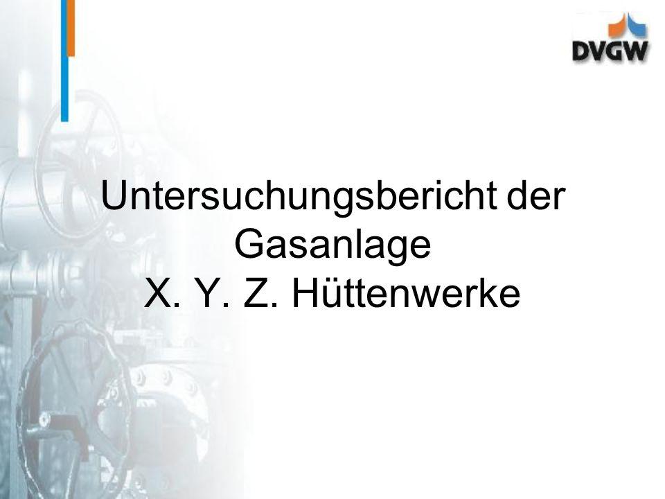 Untersuchungsbericht der Gasanlage X. Y. Z. Hüttenwerke
