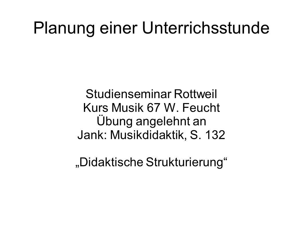 Planung einer Unterrichsstunde Studienseminar Rottweil Kurs Musik 67 W.