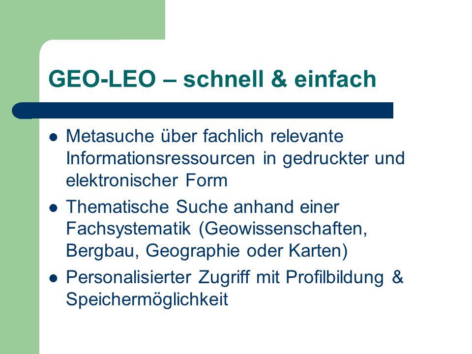 GEO-LEO – schnell & einfach Metasuche über fachlich relevante Informationsressourcen in gedruckter und elektronischer Form Thematische Suche anhand ei