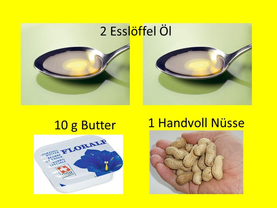 2 Esslöffel Öl 10 g Butter 1 Handvoll Nüsse