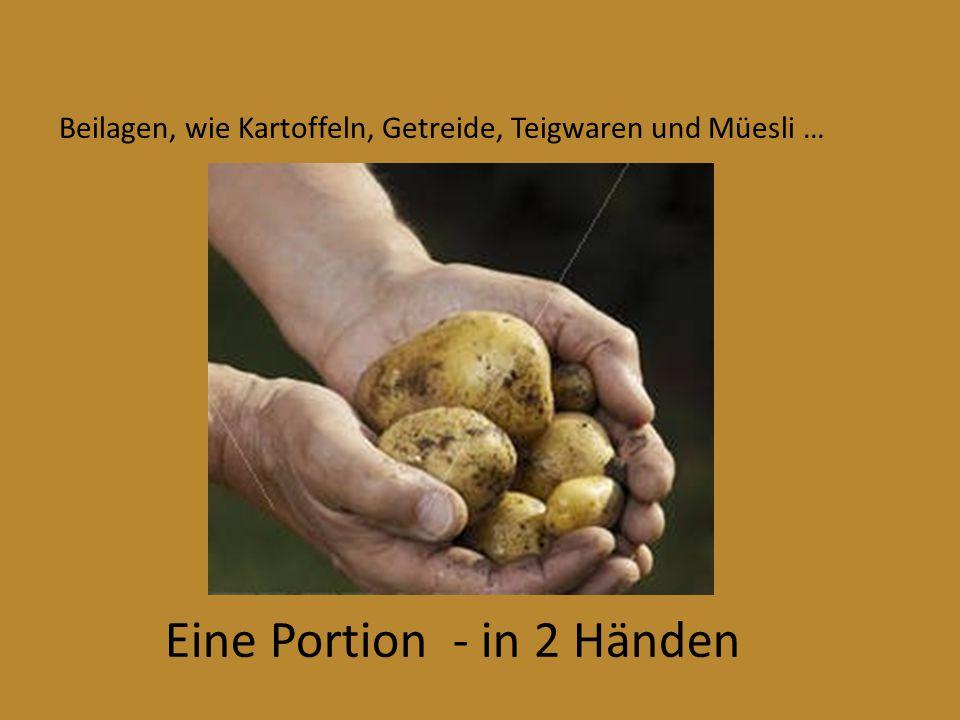 Eine Portion - in 2 Händen Beilagen, wie Kartoffeln, Getreide, Teigwaren und Müesli …