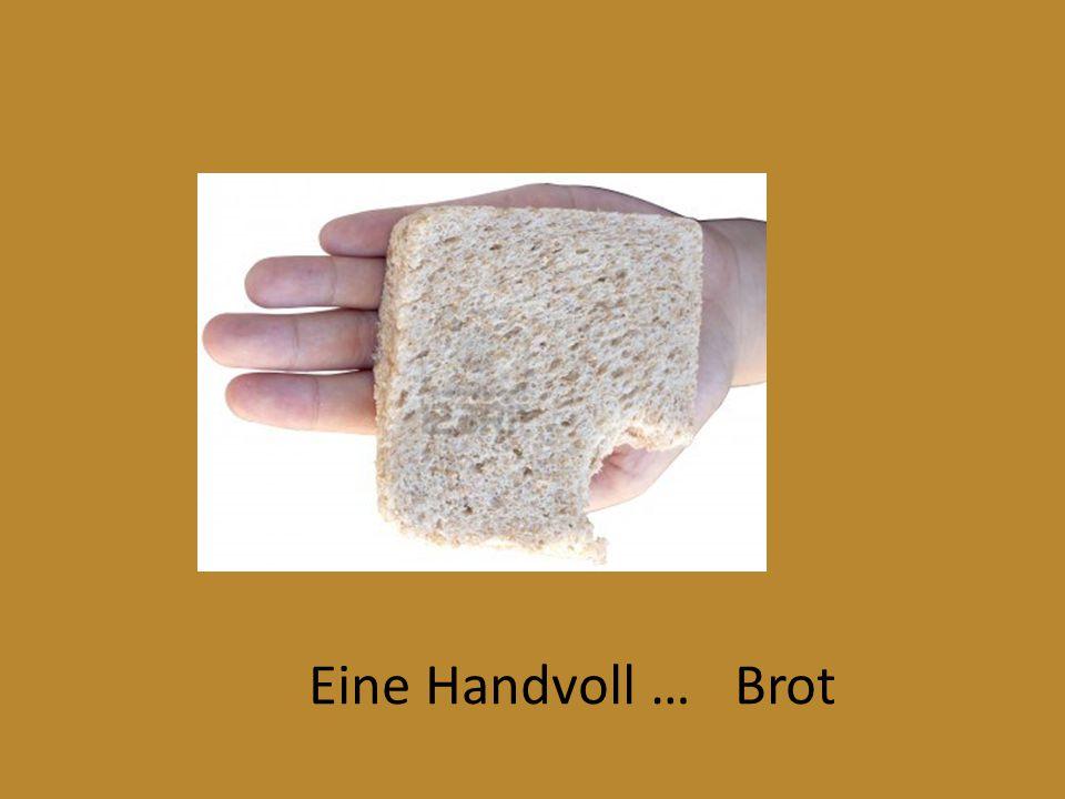 Eine Handvoll …Brot