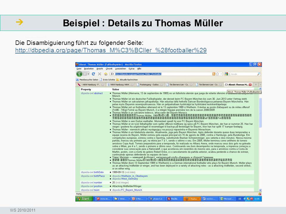 Beispiel : Details zu Thomas Müller  ArbeitsschritteW Seminar I-Prax: Inhaltserschließung visueller Medien, 5.10.2004 WS 2010/2011 Die Disambiguierun