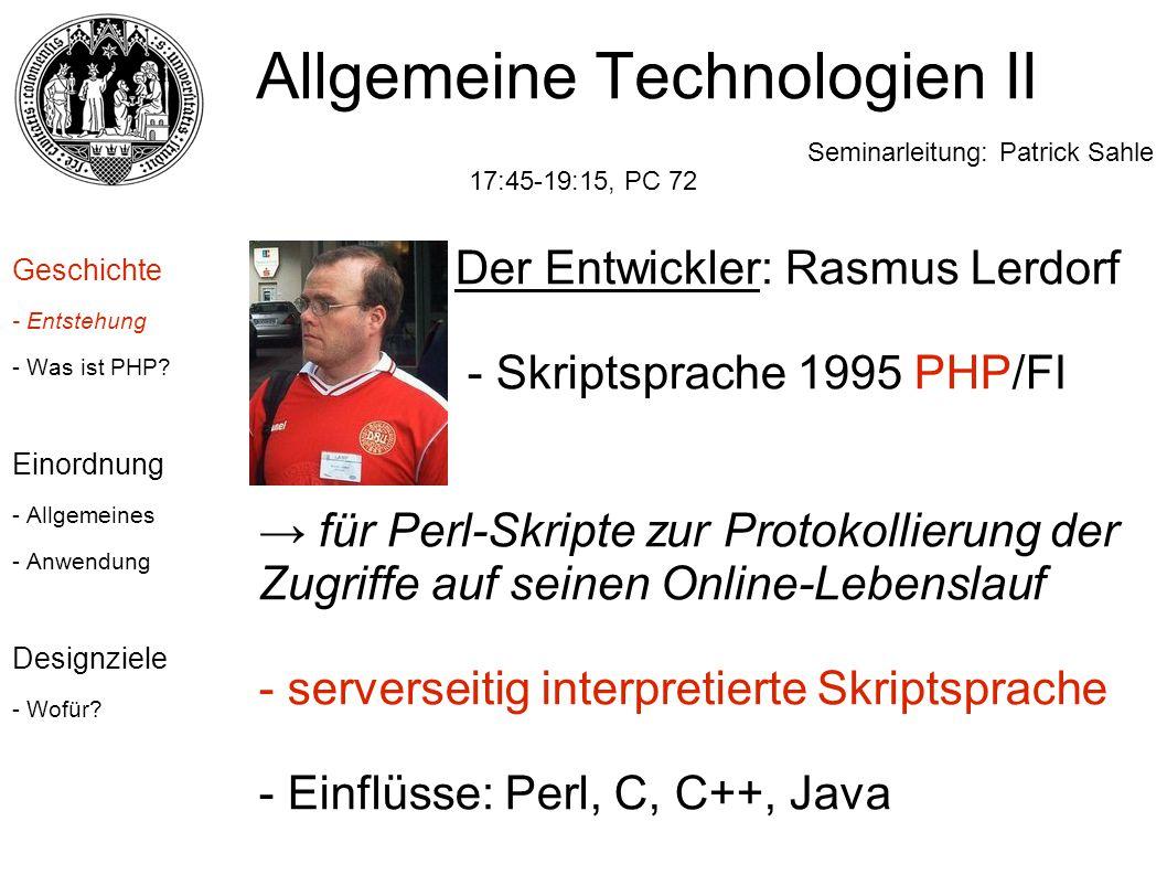 Der Entwickler: Rasmus Lerdorf - Skriptsprache 1995 PHP/FI → für Perl-Skripte zur Protokollierung der Zugriffe auf seinen Online-Lebenslauf - serverse
