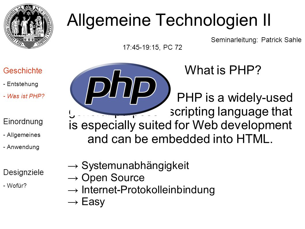 What is PHP? PHP is a widely-used general-purpose scripting language that is especially suited for Web development and can be embedded into HTML. → Sy