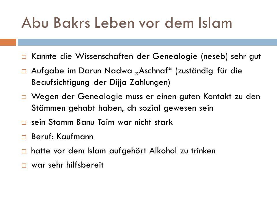 """Abu Bakrs Leben vor dem Islam  Kannte die Wissenschaften der Genealogie (neseb) sehr gut  Aufgabe im Darun Nadwa """"Aschnaf"""" (zuständig für die Beaufs"""