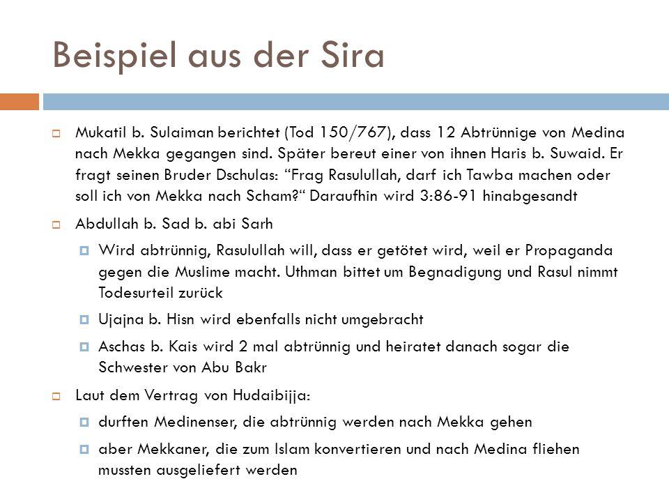Beispiel aus der Sira  Mukatil b. Sulaiman berichtet (Tod 150/767), dass 12 Abtrünnige von Medina nach Mekka gegangen sind. Später bereut einer von i