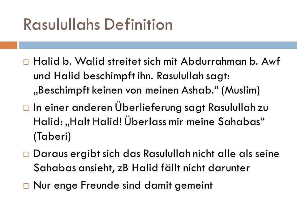 """Rasulullahs Definition  Halid b. Walid streitet sich mit Abdurrahman b. Awf und Halid beschimpft ihn. Rasulullah sagt: """"Beschimpft keinen von meinen"""