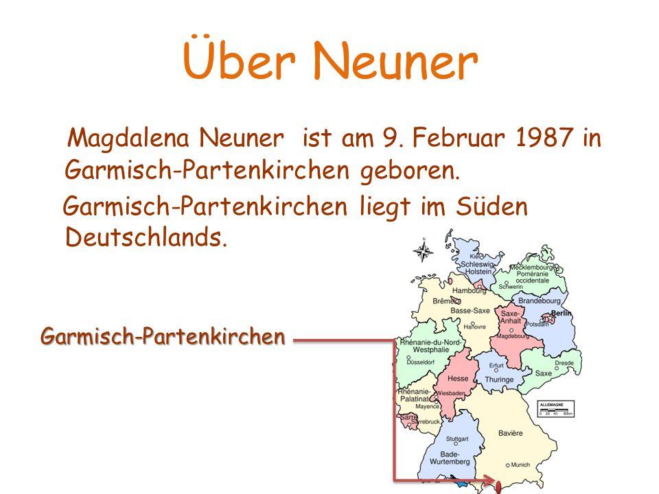 Über Neuner Sie heiβt Magdalena Neuner. Sie ist 23 Jahre alt. Sie ist eine deutsche Biathletin.