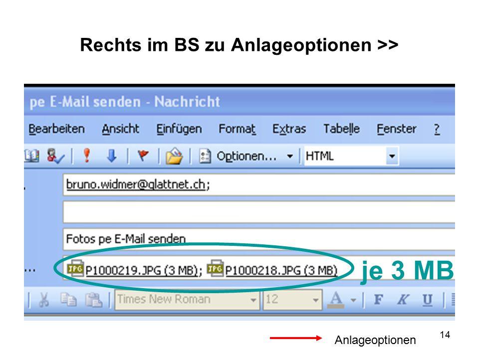 14 Rechts im BS zu Anlageoptionen >> je 3 MB Anlageoptionen