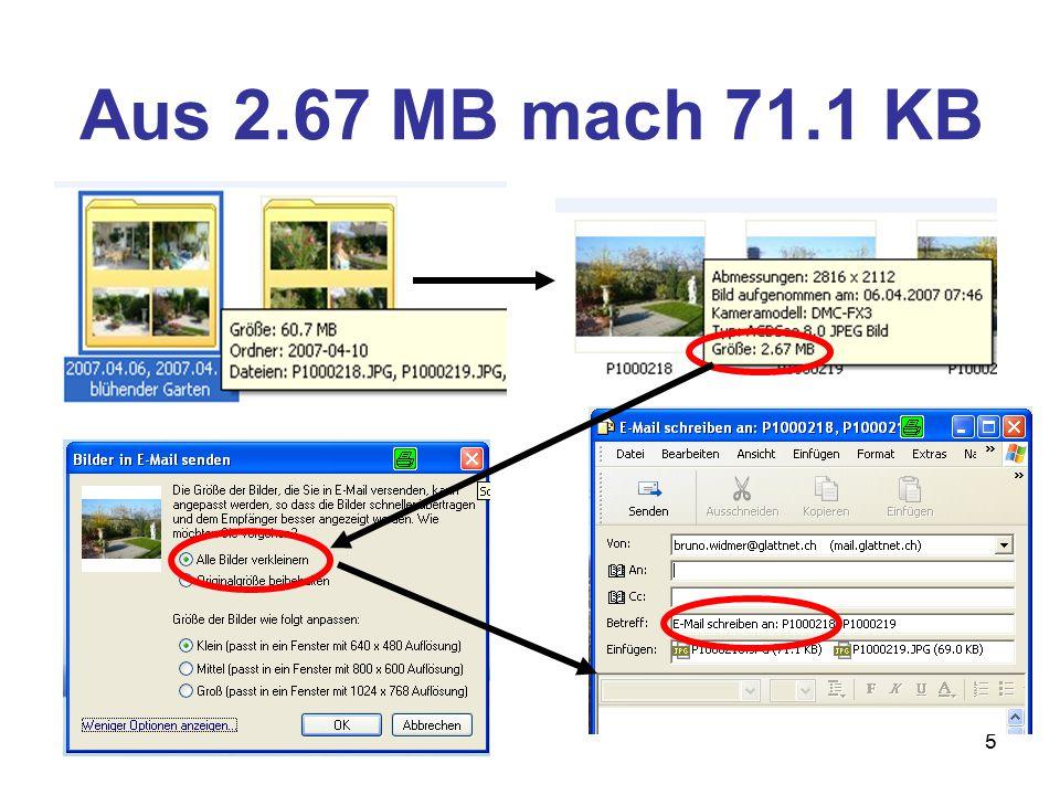 6 Oder aus 2.67 MB mach ca. 100 KB 108 KB103 KB