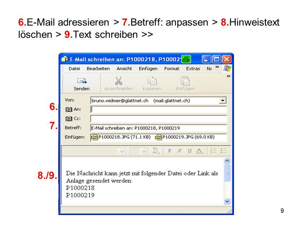 9 6.E-Mail adressieren > 7.Betreff: anpassen > 8.Hinweistext löschen > 9.Text schreiben >> 6.