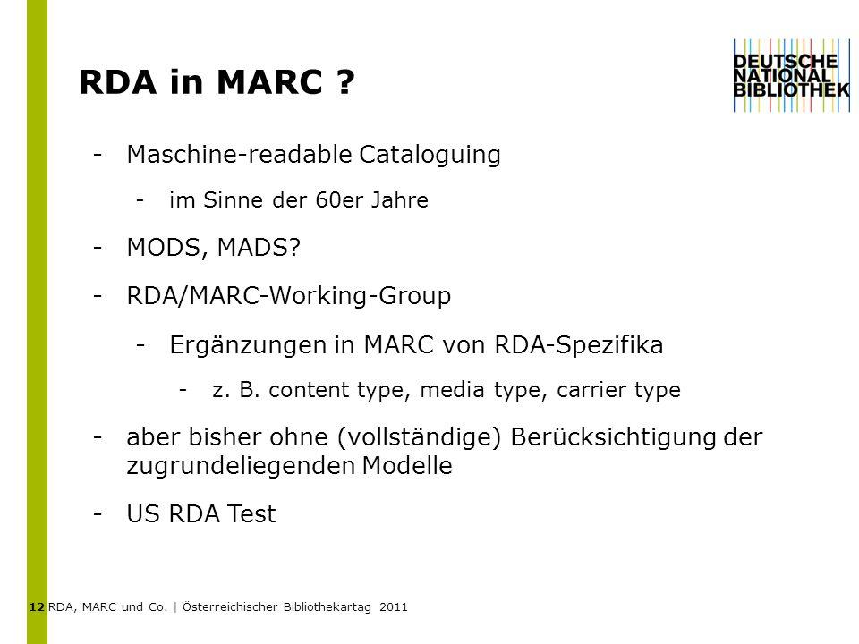 RDA, MARC und Co. | Österreichischer Bibliothekartag 2011 RDA in MARC .