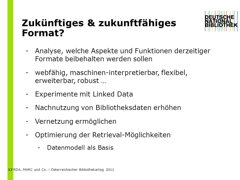 RDA, MARC und Co. | Österreichischer Bibliothekartag 2011 Zukünftiges & zukunftfähiges Format.