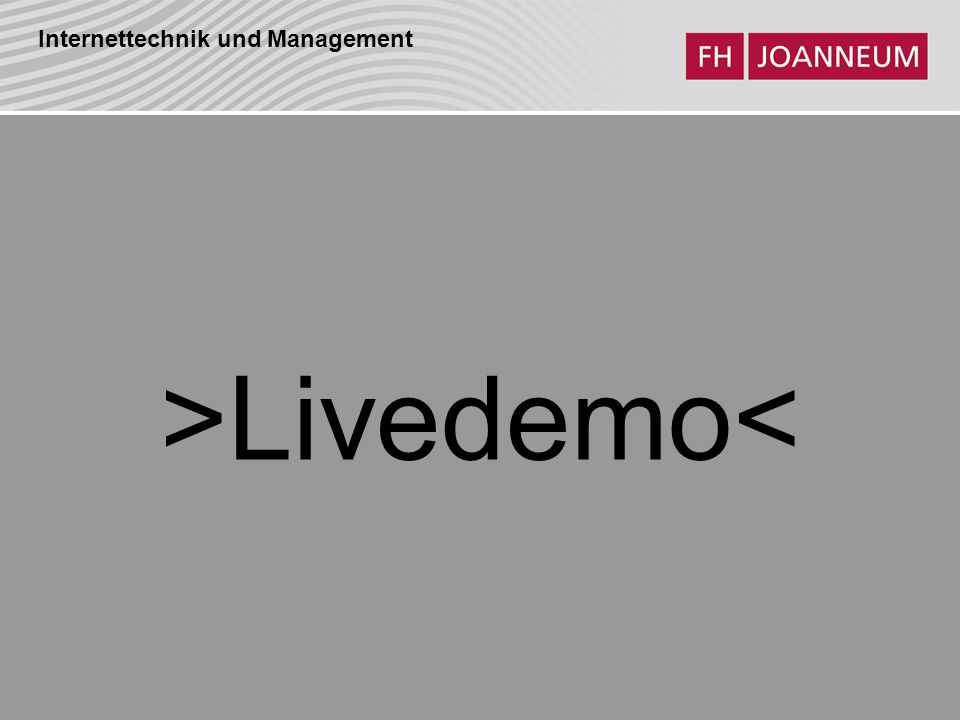 Internettechnik und Management >Livedemo<