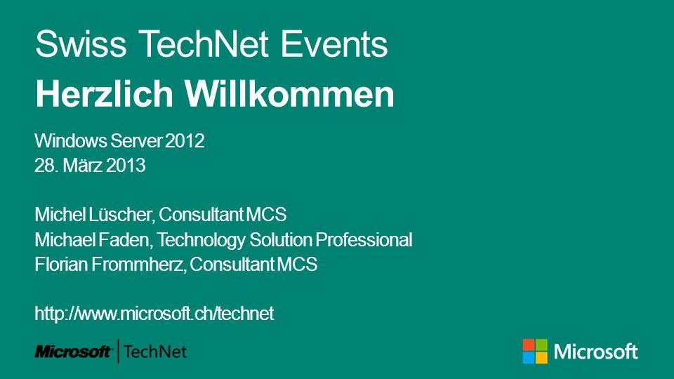 Swiss TechNet Events Herzlich Willkommen Windows Server 2012 28.