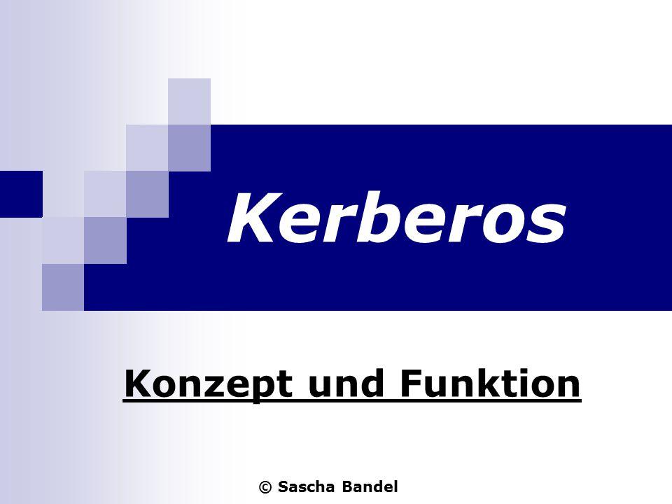 Kerberos Konzept und Funktion © Sascha Bandel