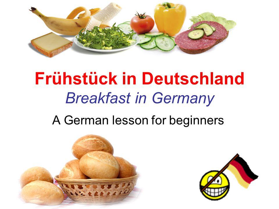 Frühstück in Deutschland Breakfast in Germany A German lesson for beginners