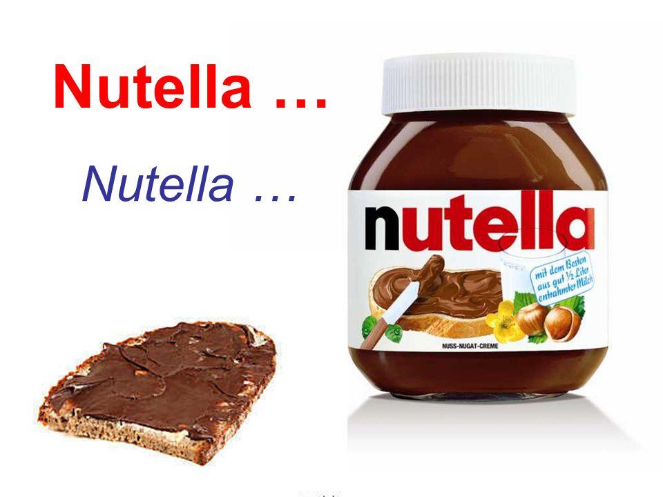 Nutella …