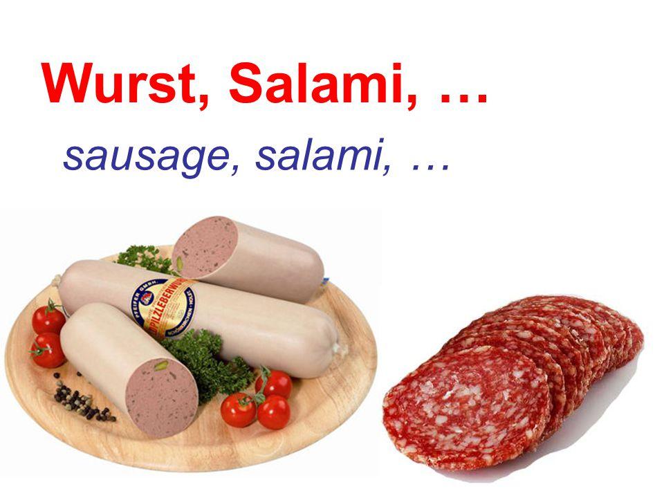 Wurst, Salami, … sausage, salami, …