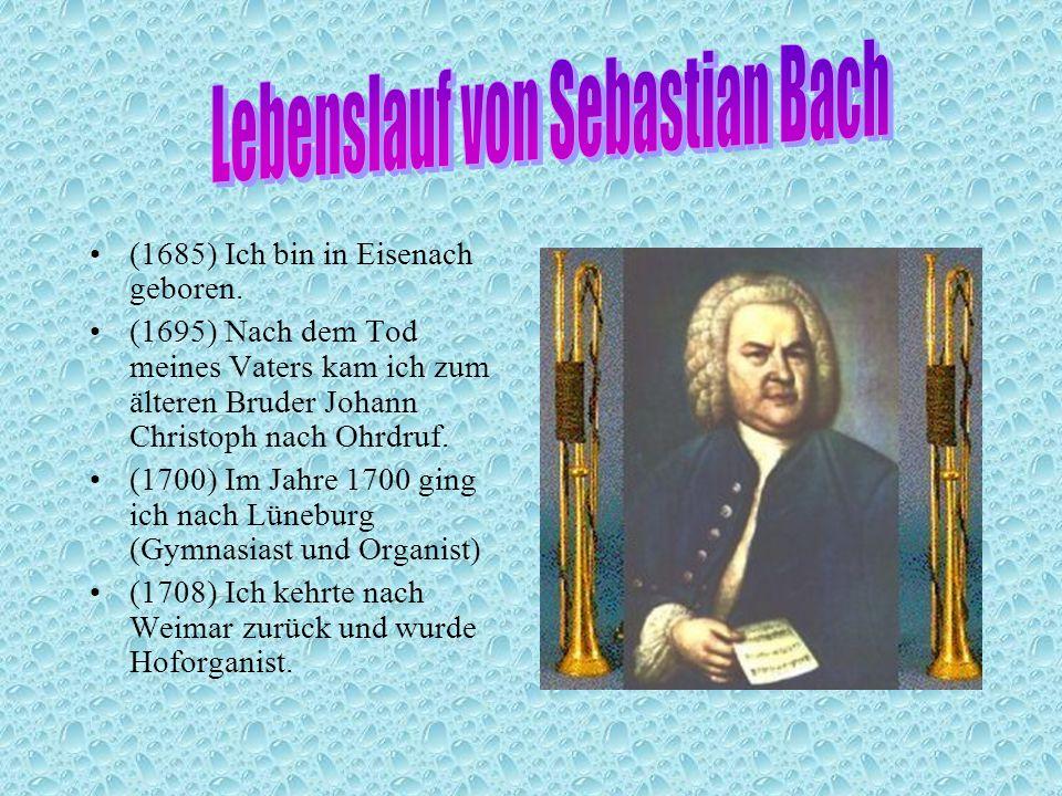 (1685) Ich bin in Eisenach geboren.