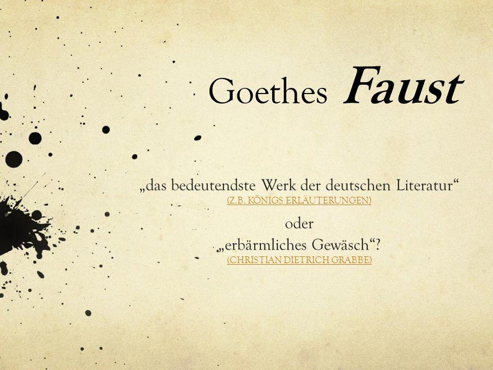 """Goethes Faust """"das bedeutendste Werk der deutschen Literatur (Z.B."""