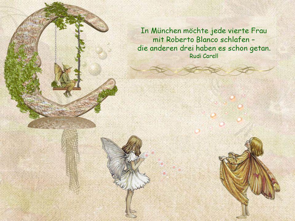 In München möchte jede vierte Frau mit Roberto Blanco schlafen – die anderen drei haben es schon getan.