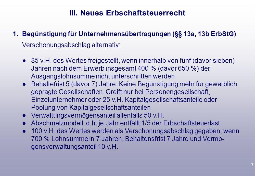 7 1.Begünstigung für Unternehmensübertragungen (§§ 13a, 13b ErbStG) Verschonungsabschlag alternativ: ● 85 v.H.