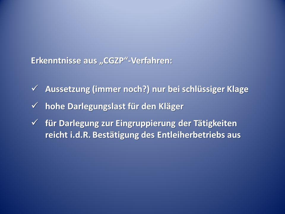 """Erkenntnisse aus """"CGZP""""-Verfahren: Aussetzung (immer noch?) nur bei schlüssiger Klage Aussetzung (immer noch?) nur bei schlüssiger Klage hohe Darlegun"""