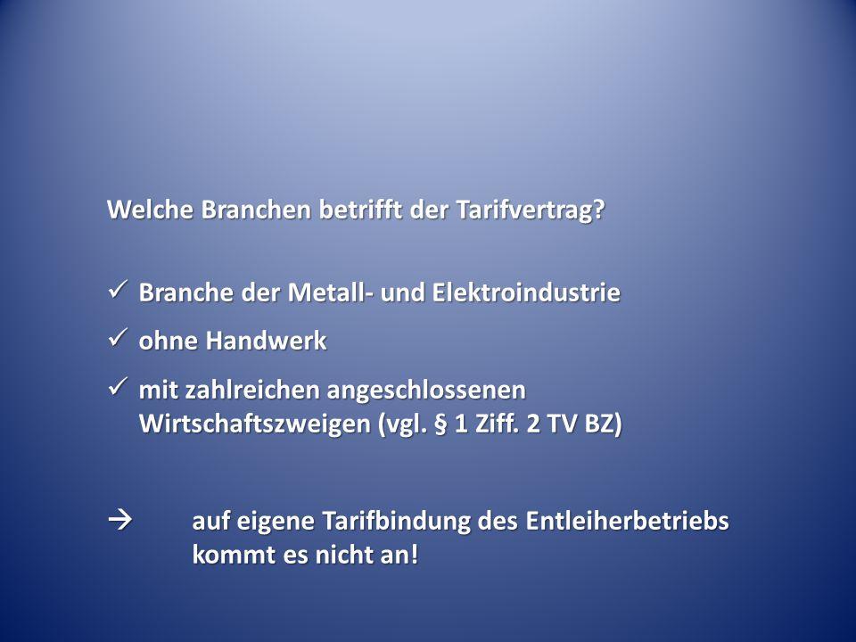 Welche Branchen betrifft der Tarifvertrag? Branche der Metall- und Elektroindustrie Branche der Metall- und Elektroindustrie ohne Handwerk ohne Handwe