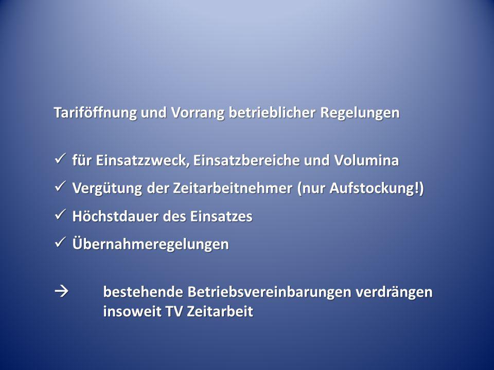 Tariföffnung und Vorrang betrieblicher Regelungen für Einsatzzweck, Einsatzbereiche und Volumina für Einsatzzweck, Einsatzbereiche und Volumina Vergüt