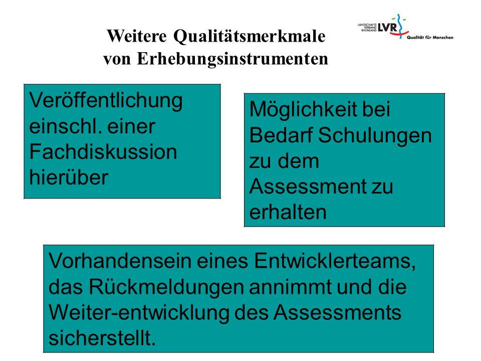 Weitere Qualitätsmerkmale von Erhebungsinstrumenten Vorhandensein eines Entwicklerteams, das Rückmeldungen annimmt und die Weiter-entwicklung des Asse
