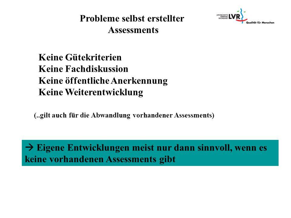  Eigene Entwicklungen meist nur dann sinnvoll, wenn es keine vorhandenen Assessments gibt Probleme selbst erstellter Assessments Keine Gütekriterien