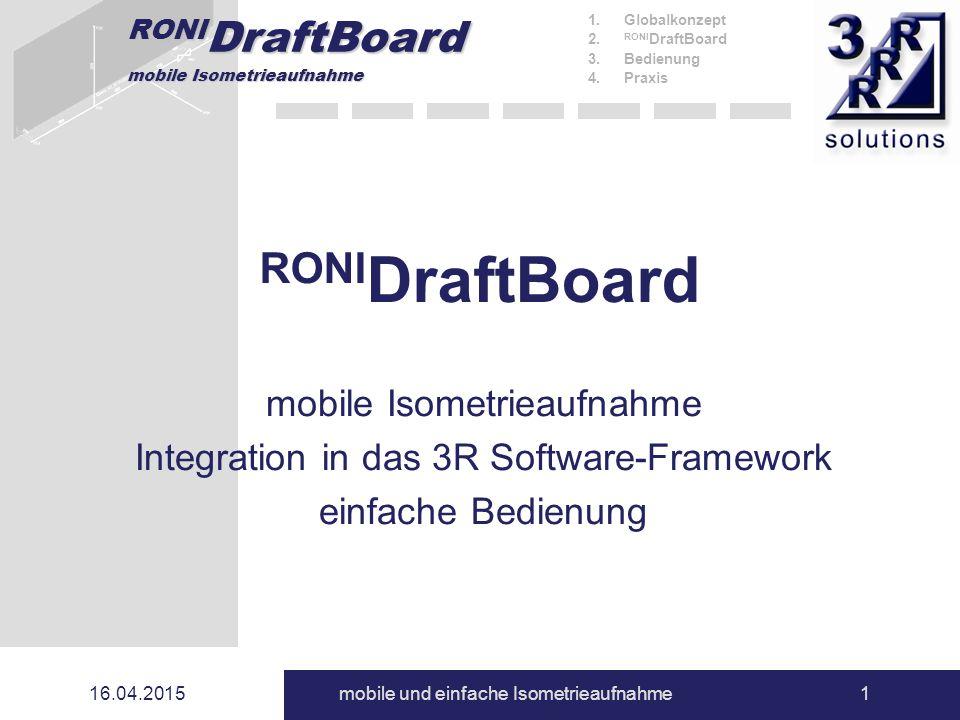 RONI DraftBoard mobile Isometrieaufnahme 16.04.2015mobile und einfache Isometrieaufnahme1 RONI DraftBoard mobile Isometrieaufnahme Integration in das