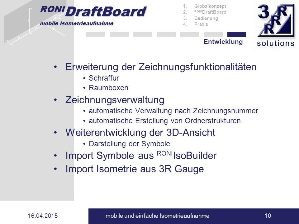 RONI DraftBoard mobile Isometrieaufnahme 16.04.2015mobile und einfache Isometrieaufnahme10 Entwicklung 1.Globalkonzept 2. RONI DraftBoard 3.Bedienung